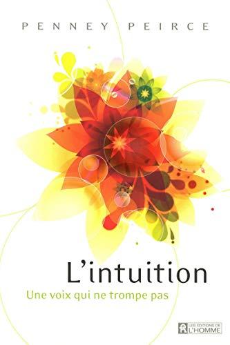 l'intuition ; une voix qui ne trompe pas