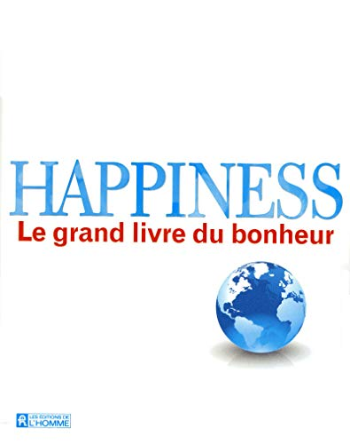 """happiness ; le grand livre du bonheur"": Codazzi, E Rily, J-P"