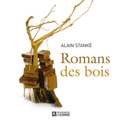 Romans des bois: Stanké, Alain