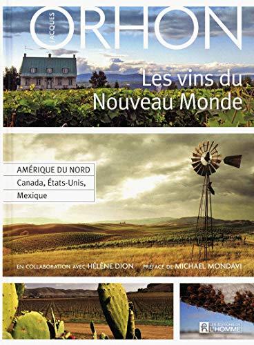 Les vins du Nouveau Monde: Hélène Dion, Jacques Orhon