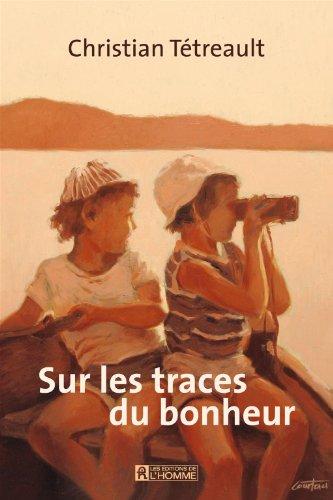 Sur les Traces du Bonheur: T?treault, Christian