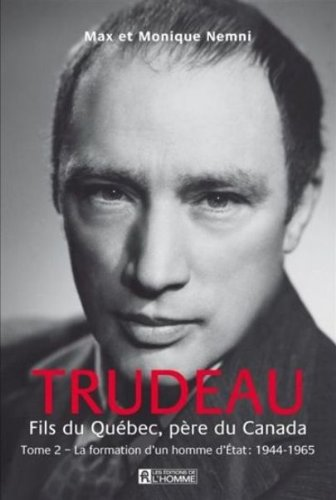 9782761931922: Trudeau, fils du Qu�bec, p�re du Canada tome 2