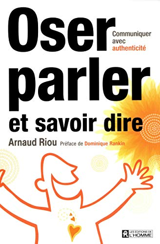 9782761932363: OSER PARLER, SAVOIR DIRE