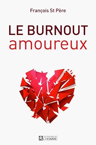 9782761933155: Le burnout amoureux