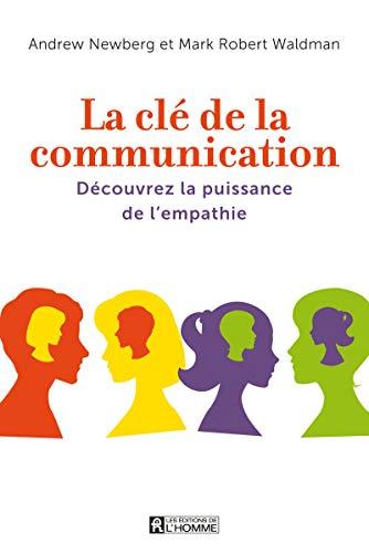 La clé de la communication: Mark Robert Waldman, Andrew Newberg