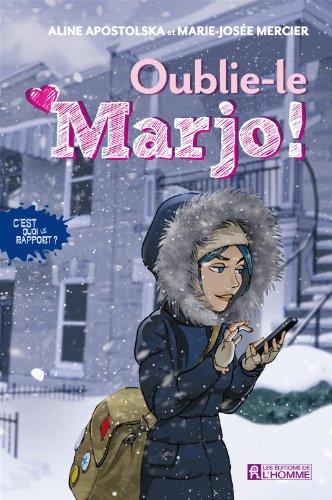 Oublie-le Marjo (C'est quoi le rapport?, #1): n/a
