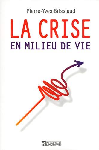 9782761935234: La crise en milieu de vie