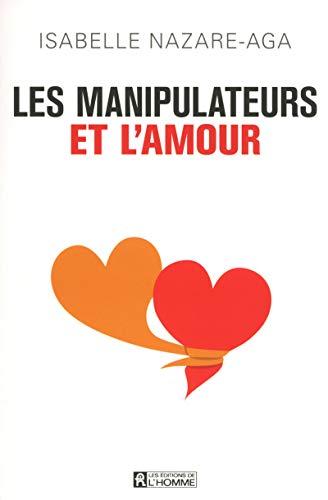 9782761936330: Les manipulateurs et l'amour