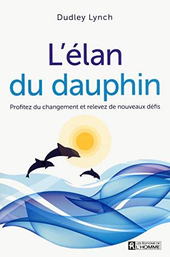 L' élan du dauphin: Dudley Lynch
