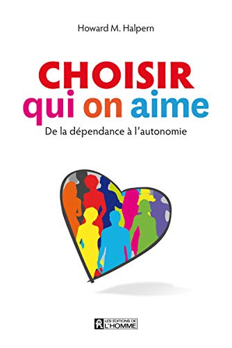 Choisir qui on aime: Howard M. Halpern