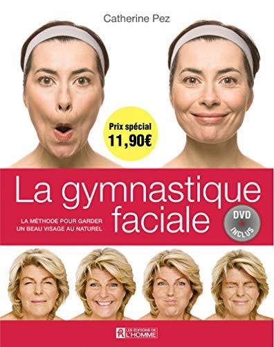 9782761938815: La gymnastique faciale : La méthode pour garder un beau visage au naturel (1DVD)
