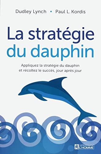 9782761939041: STRATEGIE DU DAUPHIN