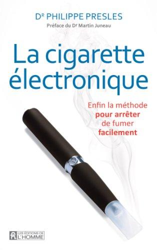 9782761940573: La cigarette électronique: Enfin la méthode pour arrêter de fumer facilement