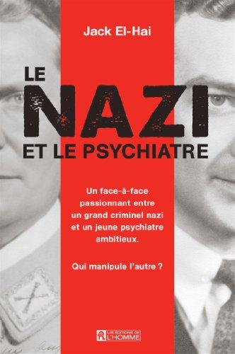 9782761940801: Nazi et le Psychiatre : à la recherche des origines du mal absolu(Le)