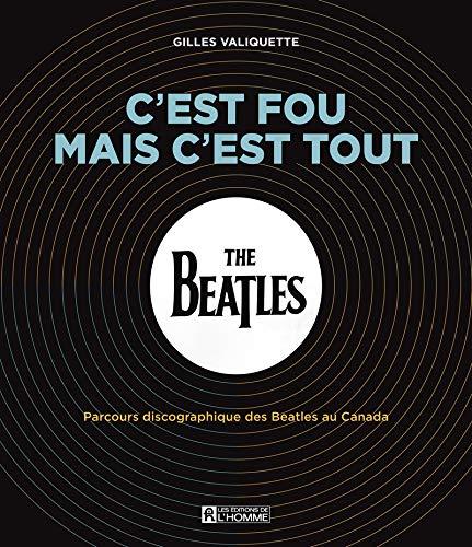 C'Est Fou, Mais C'Est Tout Parcours Discographique des Beatles au