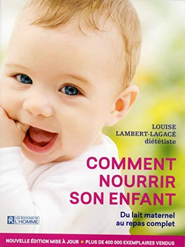 9782761942249: Comment nourrir son enfant N. éd.