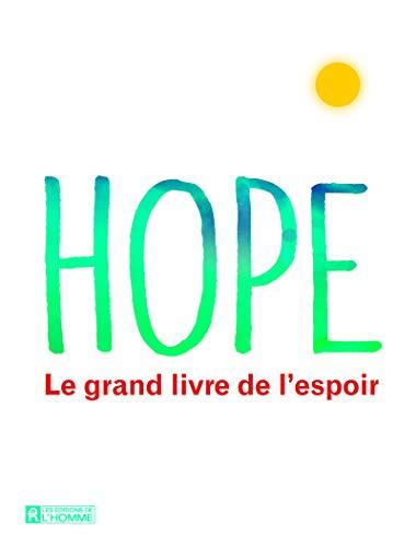 9782761942744: Hope - Le grand livre de l'espoir