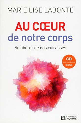 9782761942812: Au Coeur de Notre Corps: Se Liberer de Nos Cuirasses Nlle Édition