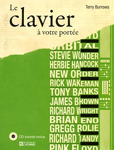 le clavier a votre portée ; CD tutoriel inclus nouvelle edition: Terry Burrows