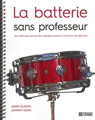 La batterie sans professeur: Blades, James