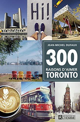 9782761950237: 300 raisons d'aimer Toronto
