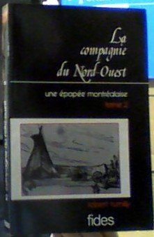La Compagnie Du nord-Ouest Une Epopee Montrealaise Tome II [2]: Rumilly, Robert