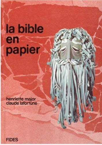 La Bible En Papier: Henriette Major; Claude