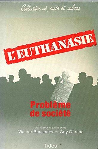 L'Euthanasie: Probleme De Societe (Vie, santeet: Viateur BOULANGER et