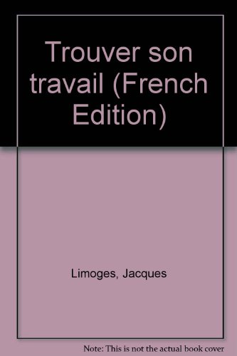 9782762113747: Trouver son travail (French Edition)