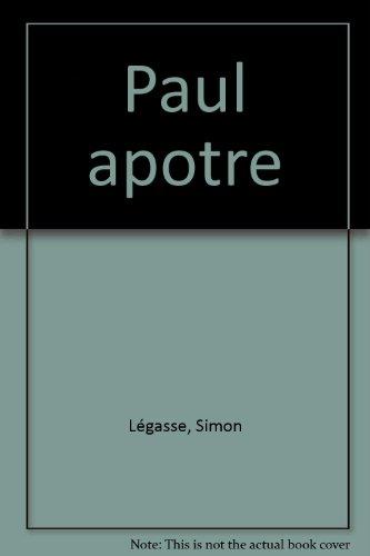 9782762115123: PAUL APOTRE. Essai de biographie critique