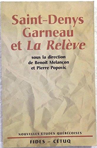 Saint-Denys Garneau et La Releve: Actes du: n/a