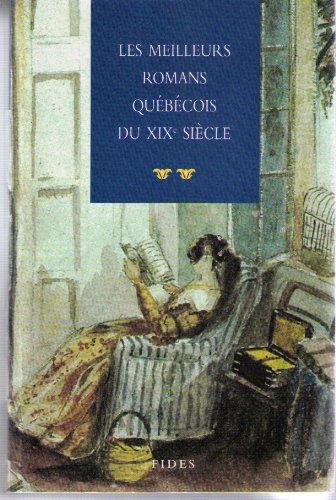 Les Meilleurs Romans Quebecois De XIX Siecle: n/a