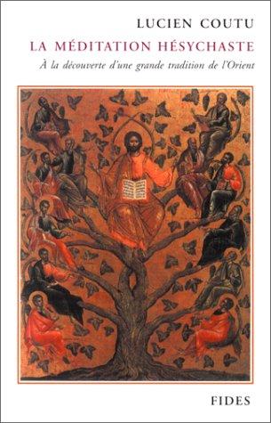9782762118636: LA MEDITATION HESYCHASTE. A la découverte d'une grande tradition de l'Orient