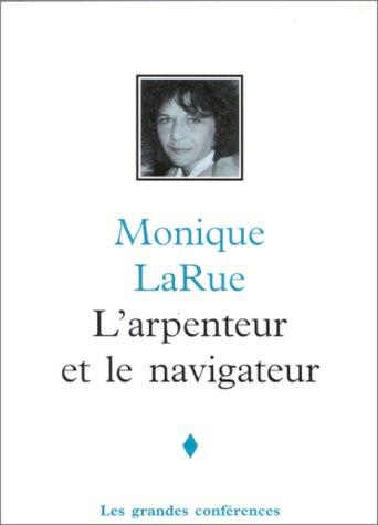 L'Arpenteur et le Navigateur (French Edition): LaRue, Monique, Université de Montréal. Centre ...