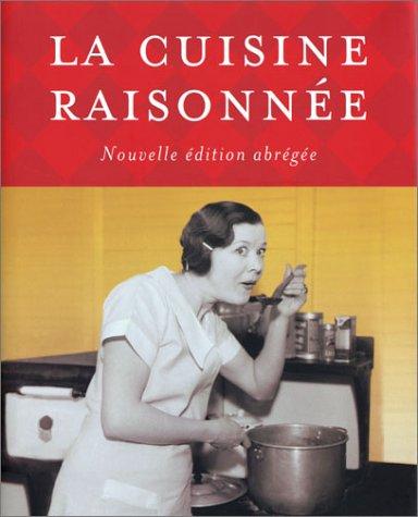 La Cuisine Raisonnee: Nouvelle Edition Abregee: Congregation de Notre-Dame