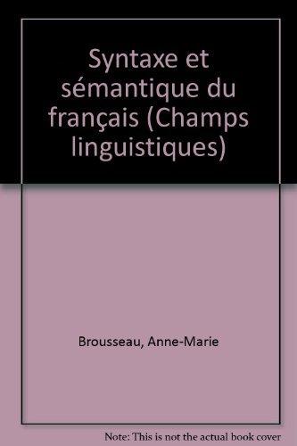 9782762120943: Syntaxe et sémantique du français (Collection Champs linguistiques) (French Edition)
