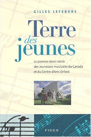 TERRE DES JEUNES [Paperback] by LEFEBVRE,GILLES: FIDES INC.