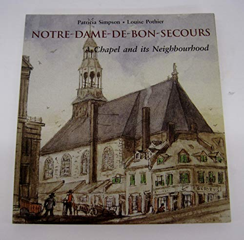 Notre-Dame-De-Bon-Secours: A Chapel and Its Neighborhood