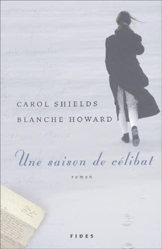 Une saison de célibat (2762123313) by Shields, Carol; Howard, Blanche; DesRuisseaux, Pierre