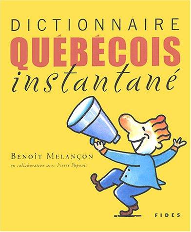 9782762124507: Dictionnaire québécois instantané