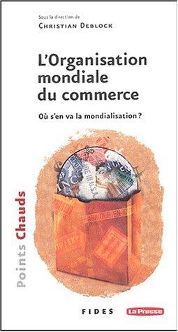 9782762124705: Title: ORGANISATION MONDIALE DU COMMERCE (L')