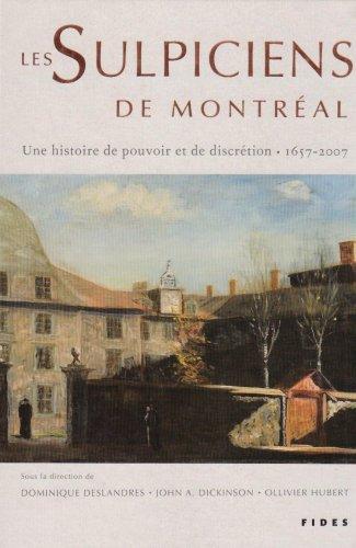 Les Sulpiciens de Montréal : Une histoire de pouvoir et de discrétion: Dominique ...