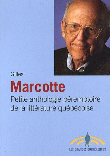 PETITE ANTHOLOGIE PÉREMPTOIRE DE LA LITTÉRATURE QUÉBÉCOISE: MARCOTTE ...
