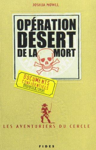 AVENTURIERS DU CERCLE T03 (LES) : OPÉRATION DÉSERT DE LA MORT: MOWLL JOSHUA