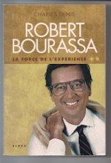 ROBERT BOURASSA T.02 : LA FORCE DE L'EXPÉRIENCE: DENIS CHARLES