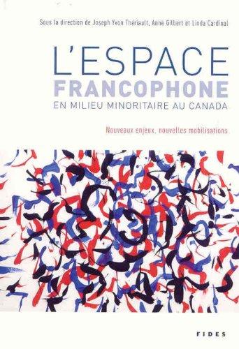 ESPACE FRANCOPHONE EN MILIEU MINORITAIRE AU CANADA (L'): COLLECTIF