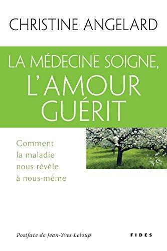9782762130041: La médecine soigne, l'amour guérit