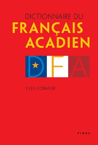 9782762130102: Dictionnaire Du Francais Acadien / Dictionary of Acadian French (French Edition)