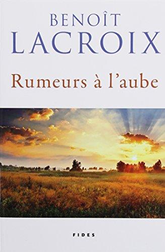 RUMEURS À L'AUBE: LACROIX BENO�T