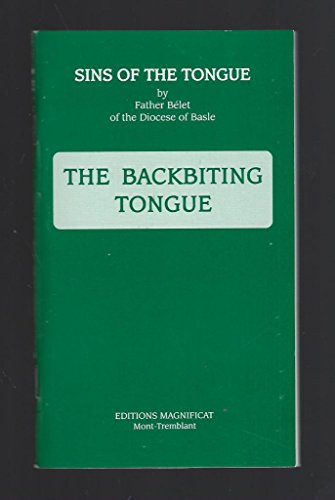 Sins of the Tongue : The Backbiting Tongue: Father Bel?t